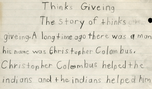 """I like my new spelling for Thanksgiving. It's """"thinks giveing!"""""""